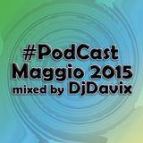 #Podcast Maggio 2015 mixed by DjDavix