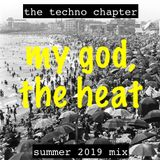 The Techno Chapter - Summer 2019 Mix
