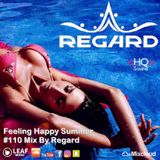 Feeling Happy Summer #110  Best of Vocal Deep House Nu Disco Music Chillout Mix 26-06-18 By Regard