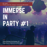 Immerse In Party #1