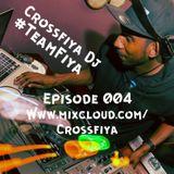 @CrossfiyaDJ - TeamFiya Episode 004