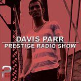 Davis Parr Podcast#025 @ PRESTIGE RADIO SHOW