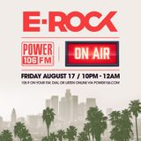 DJ E-Rock Live On Power 106, Los Angeles (105.9 FM) August 17, 2018 10p - 12p