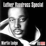 Martin Lodge Luther Vandross Special