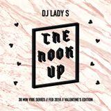 DJ Lady S - The Hook-Up Valentine's mix 2018