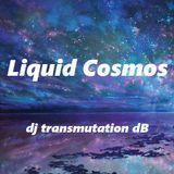 Liquid Cosmos