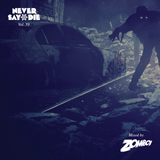 Never Say Die - Vol 59 - Mixed by Zomboy