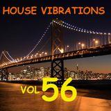 HOUSE VIBRATIONS VOL 56