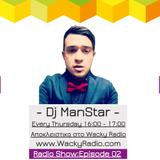 Dj ManStar Wacky Radio Show: Episode 02
