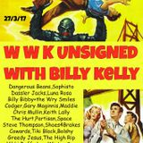 WWK Unsigned Radio Show with Billy Kelly 28.3.17