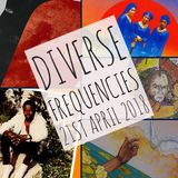 Diverse Frequencies 21st April 2018