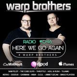 Warp Brothers - Here We Go Again Radio #046