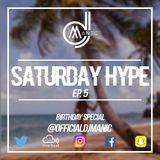#SATURDAYHYPE EPISODE 5 (R&B, Hip Hop, Dancehall, Urban & Afro)