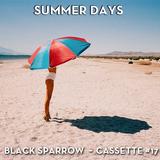 Black Sparrow - Cassette 17 - Summer Days