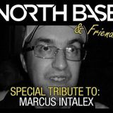 Special Tribute to Marcus Intalex on North Base & Friends Show!