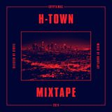 H-Town Mixtape Selected & mixed by Stryfe & Hardy Jay