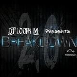 DJ Loopy M Presents : Breakdown 2.0