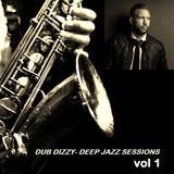 DUB DIZZY - DEEP JAZZ SESSIONS Vol 1