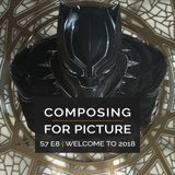 Composing for Picture SE7E08 - Welcome to 2018