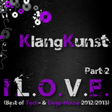KlangKunst - I L.O.V.E. (Best of Deep- & Tech-House 2012-2013) Part 2