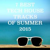 7 best Tech House tracks of Summer 2015 Mix