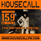 Housecall EP#159 (27/10/16) 7th Birthday Special