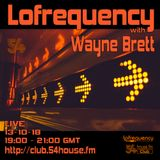 Lofrequency With Wayne Brett 13-10-18