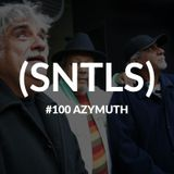 SNTLS #100: Azymuth