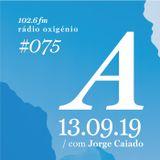 #75 Uma Espécie de Azul @ Rádio Oxigénio (13.09.19) [english version]
