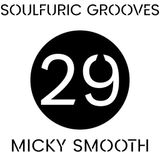 Soulfuric Grooves # 29 - Micky Smooth - (May 6th 2020)