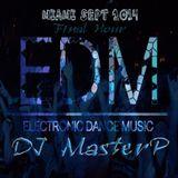 Miami Beach EDM Sept 2K14 Final Hour (DJ MasterP Live Party)