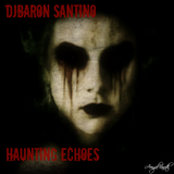"""Haunting Echoes"" Episode 2 with DJ Baron Santino"