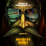 History of Thunderdome  1-23 - Mixed by DJ Berry