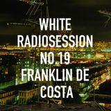 WHITE Radiosession 19 w/ Franklin De Costa