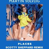 Martin Solveig Places(Scotty Sheppard Remix Edit).