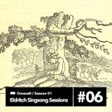 Omacatl - Eldritch Singsong Sessions #1.6