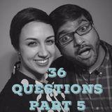 36 Questions, Part Five (A Modern Love Experiment)