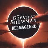 GreatestShowmanReimaginedMix