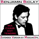 Benjamin Biolay - Ma chair est tendre (Extended version by MisschuUps)