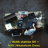 dUAb station 04 - NJOI (Whatafunk Crew)