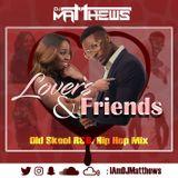Lovers & Friends: Old Skool R&B/Hip Hop