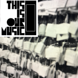 THIS IS OUR MUSIC - vol. 10 (October)