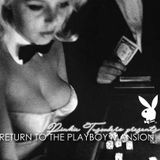 Pinkie Tuscadero presents Return To The Playboy Mansion
