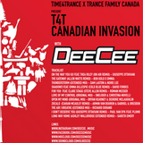 DEECEE X T4T x TRANCE FAMILY CANADA CANADIAN INVASIAN GUEST MIX - JULY 20, 2018