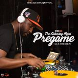 (Dec 22) The Saturday Night Pregame on 106.5 The Beat (By DJ Rayvon)