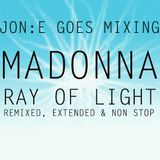 JON:E GOES MIXING MADONNA RAY OF LIGHT