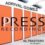 Adrival Gomez Press Recordings El Trastero Octubre'17