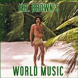 Mr. Brown's Music Of The World