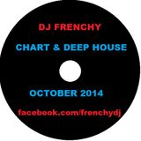 DJ Frenchy - Oct 2014 - Chart & Deep House
