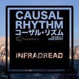 infraDread (Causal Rhythm 2017-06 @ frequencies.tv)